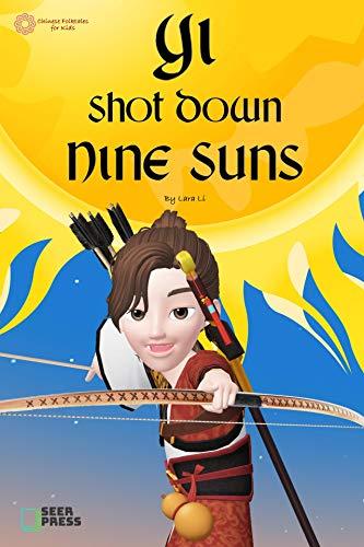 Yi Shot Down Nine Suns: 羿射九日 / 后羿射日 (Chinese Folktales for Kids - Level 1) (English Edition)