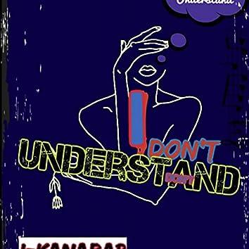 Don't  Understand