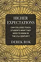 Higher Expectations: Can Colleges Teach Students What They Need to Know in the Twenty-First Century?