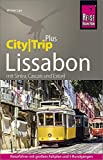 Reise Know-How Reiseführer Lissabon (CityTrip PLUS): mit 5 Rundgängen, Stadtplan und kostenloser Web-App. Mit Sintra, Cascais, Estoril.