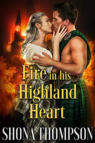 Fire in his Highland Heart: Scottish Medieval Highlander Romance