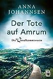 Der Tote auf Amrum (Die Inselkommissarin, Band 6) von Anna Johannsen