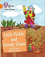 Little Pickle and Greedy Giant: Band 06/Orange (Collins Big Cat Phonics for Letters and Sounds)