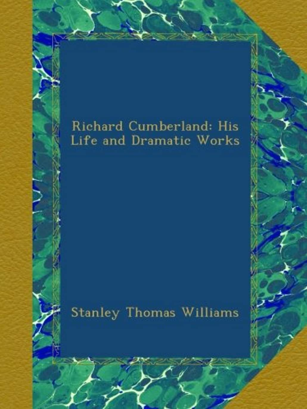影響味わう嘆願Richard Cumberland: His Life and Dramatic Works
