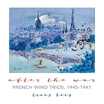 After the War: French Wind Trios, 1945-1947
