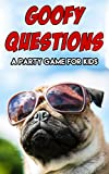 Goofy Questions: A Party Game for Kids (English Edition)