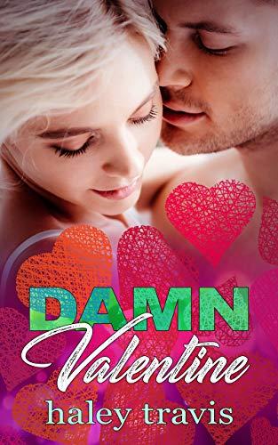 Damn Valentine: Insta Love New Year's to Valentine's Day Novella