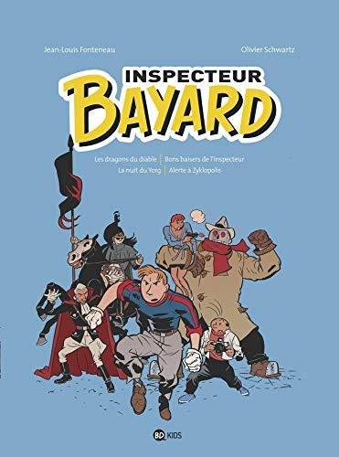 Inspecteur Bayard intégrale, Tome 02: Les dragons du diable - Bons baisers de l'inspecteur - La nuit du Yorg - Alerte à Zyklopolis