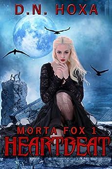 Heartbeat (Morta Fox Book 1) by [D.N. Hoxa]