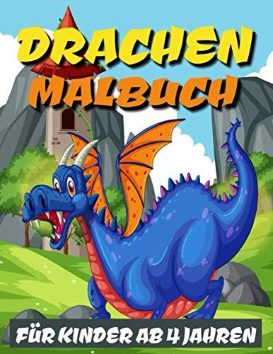 Drachen Malbuch Für Kinder Ab 4 Jahren: Du magst Drachen? Die lustigen Drachen warten nur darauf, von dir ausgemalt zu werden!