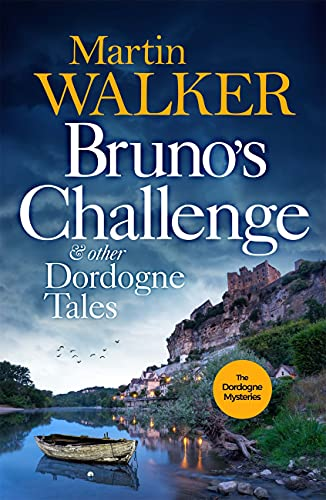 Bruno's Challenge & Other Dordogne Tales: A bumper collection of delicious stories to warm the heart (English Edition)
