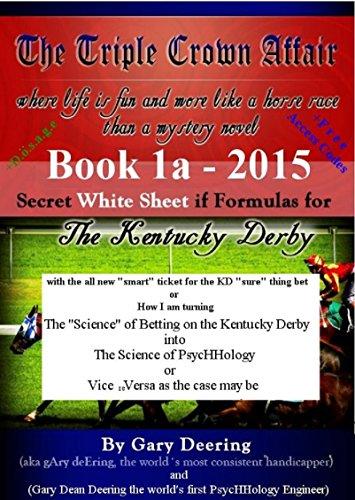 The Triple Crown Affair - Book 1a — 2015 - Secret White Sheet iif Formulas for The Kentucky Derby + D.ö.s.a.ge + Free Access Codes (English Edition)