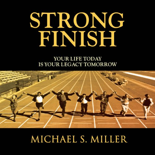 Strong Finish - Your Life Today is Your Legacy Tomorrow Titelbild