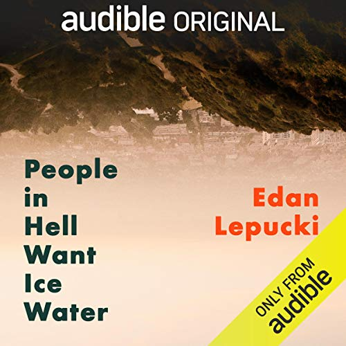People in Hell Want Ice Water Audiobook By Edan Lepucki cover art