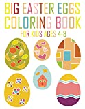 Big Easter Eggs Coloring Book for Kids Ages 4-8: An Activity Book and Easter Basket Stuffer for Kids (US...
