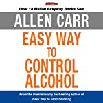 The Easy Way to Control Alcohol cover art