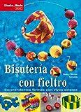Diseo y Moda. BISUTERIA CON FIELTRO (Spanish Edition)