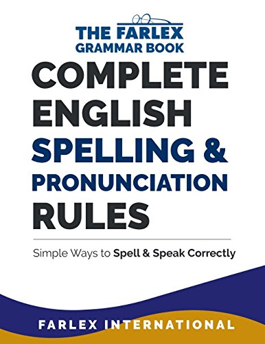Complete English Spelling and Pronunciation Rules: Simple Ways to Spell and Speak Correctly: Volume 3