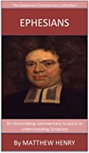 Matthew Henry On Ephesians: The Expansive Commentary Collection
