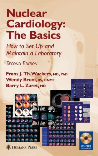 Nuclear Cardiology, The Basics: How to Set Up and Maintain a Laboratory (Contemporary Cardiology)