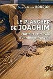 Le plancher de Joachim. L'histoire retrouvée d'un village français - Format Kindle - 9782410006049 - 15,99 €