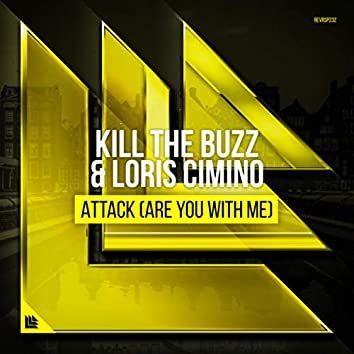 Attack (Are You With Me)
