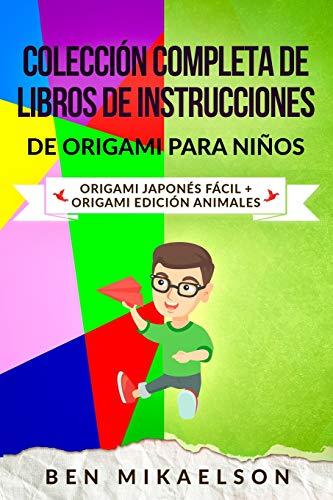 Colección Completa de Libros de Instrucciones de Origami para Niños: Origami Japonés Fácil + Origami Edición Animales (Español/Spanish Book)