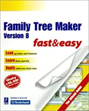 Family Tree Maker Version 8 Fast & Easy: The Official Guide