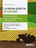 La prova scritta di estimo. Ediz. verde. Agraria, Agroalimentare e Agroindustria. Per le Scuole supe...