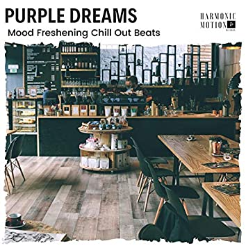 Purple Dreams - Mood Freshening Chill Out Beats