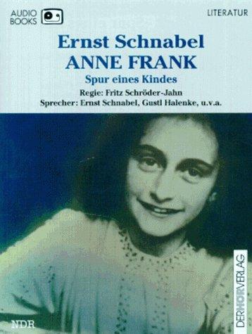 Anne Frank: Spur eines Kindes