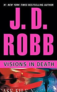 Visions in Death (In Death, Book 19)