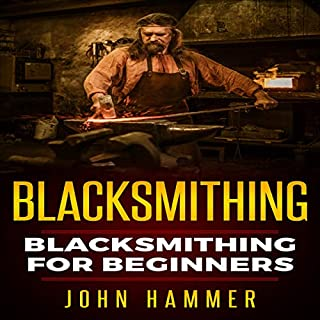 Blacksmithing: Blacksmithing for Beginners audiobook cover art