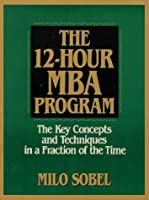 The 12 Hour MBA Program
