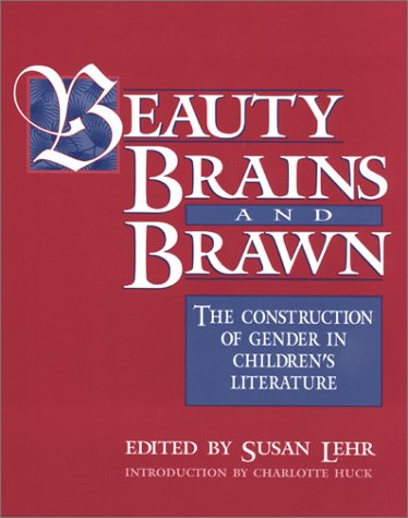 Beauty, Brains, and Brawn: The Construction of Gender in...