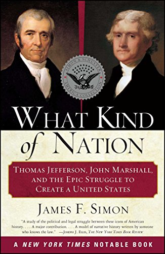 What Kind of Nation: Thomas Jefferson, John Marshall, and the Epic Stru (English Edition)
