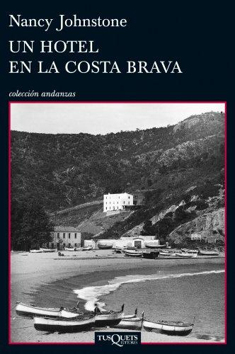 Un hotel en la Costa Brava: (Tossa de Mar, 1934-1939) (Andanzas)