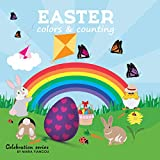 EASTER colors & counting: Learn colors & how to count. Numbers Easter picture book for boys & girls. Ages 2-7 for toddlers, preschool & kindergarten kids. (Celebration Series 4) (English Edition)
