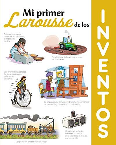Mi primer Larousse de los Inventos (Larousse - Infantil / Juvenil - Castellano - A Partir De 8 Años)