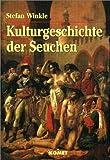 Kulturgeschichte der Seuchen - Stefan Winkle