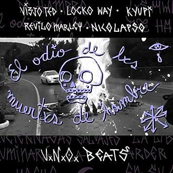 El Odio de Lxs Muertxs de Hambre (feat. Locko Way, Kyupi, Revilo Marley, Nicolapso & U.n.o Beats)