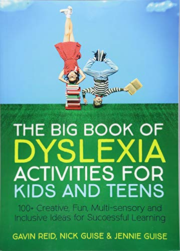 The Big Book of Dyslexia Activities for Kids and Teens: 100+ Creative, Fun, Multi-sensory and Inclusive Ideas for Successful Learning