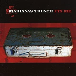 Fix Me by Mariana's Trench (2006-05-03)