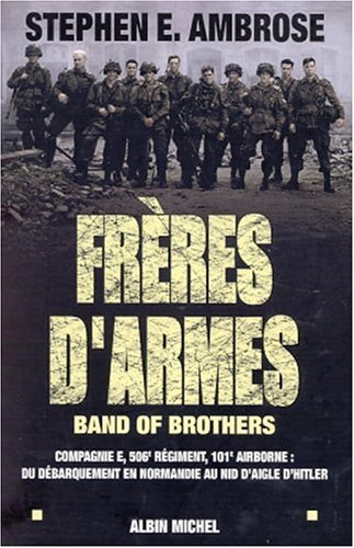 Frères d'armes, band of brothers :...