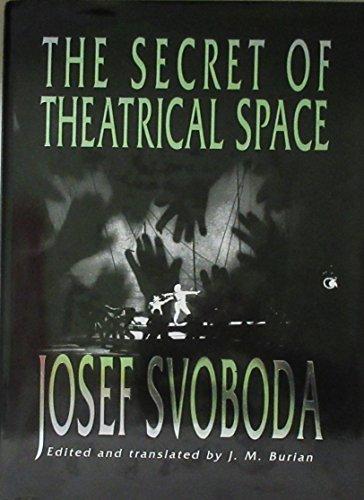 The Secret of Theatrical Space: The Memoirs of Josef Svoboda