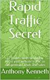 rapid traffic secret: 27 proven ways to quickly boast your website traffic so can generate leads and sales (english edition)