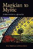 Magician to Mystic: A Mediumistic Path to a Spiritual Life