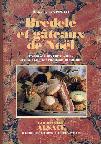 Bredele et gâteaux de Noël : Exquises saveurs issues dune lo