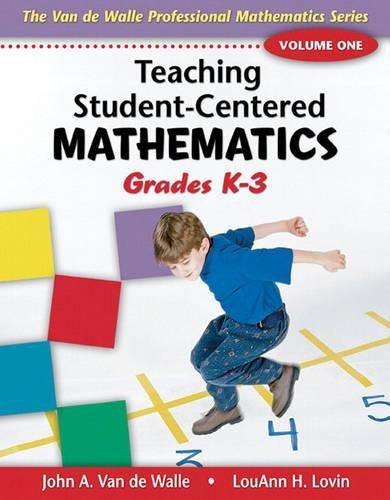 Teaching Student-centered Mathematics: Grades K-3 (The Van De Walle Professional Mathematics)