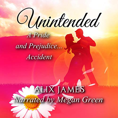 Unintended: A Pride and Prejudice Accident cover art
